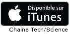 S'abonner à la chaine Tech/Science sur iTunes