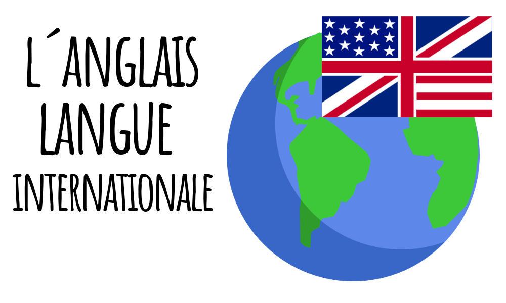 Pourquoi l'anglais est devenu une langue internationale ? Angl